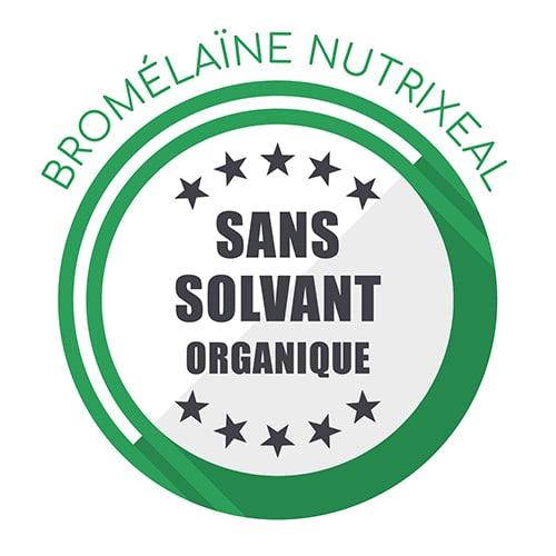 Bromélaïne Nutrixeal : garantie sans solvant organique.